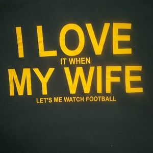 I LOVE IT WHEN MY WIFE LET'S ME WATCH FOOTBALL TEE